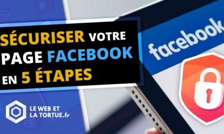 5 réglages à connaître pour sécuriser votre page Facebook professionnelle