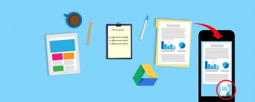 numériser une document une affiche avec son smartphone et le widget de Google Drive