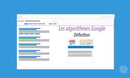 Les algorithmes Google : liste et définition
