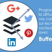Programmez la diffusion de vos contenus sur les réseaux sociaux avec Buffer