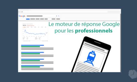 Professionnel : Comment utiliser le moteur de réponse Google au quotidien ?