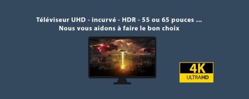 Faire le bon choix d'achat d'un téléviseur UHD