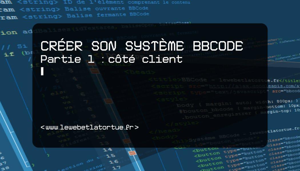 Créer son système BBCode (partie 1 : côté client)